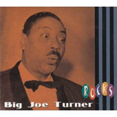 Big Joe Turner: Rocks in My Bed [Digipak]