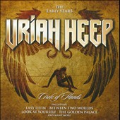 Uriah Heep: Circle of Hands: The Early Years