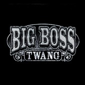 Big Boss Twang: Big Boss Twang [Digipak]