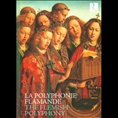 The Fiamminghi: The Flemish Polyphony / Capilla Flamenca