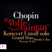 Chopin: Solo Piano Concerto in F Minor; Grand Duo Concertant / Dina Yoffe, Daniel Vaiman