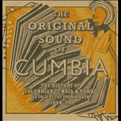 Various Artists: The  Original Sound of Cumbia: The History of Colombian Cumbia & Porro [Digipak]
