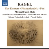 Mauricio Kagel: Das Konzert; Phantasiest&#252;ck; Pan / Michael Faust, flute