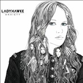 Ladyhawke: Anxiety [Digipak]