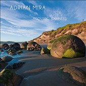 Adrian Mira: Acoustic Journeys