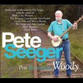 Pete Seeger (Folk): Pete Remembers Woody [Digipak]