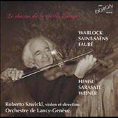 Le Charme de la Vieille Europe - Music for violin & orchestra by Warlock, Saint-Saens; Faure; Hemsi et al. / Roberto Sawicki, violin