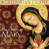 The Chants of Mary - Gregorian Chant / Glorae Dei Cantores Men's Schola