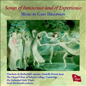 The Songs of Gary Higginson (b. 1952): Songs of Innocence and of Experience / Charlotte de Rothschild, soprano; Danielle Perrett, harp
