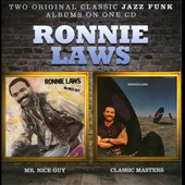 Ronnie Laws: Mr. Nice Guy/Classic Masters