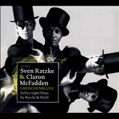 Claron McFadden/Sven Ratzke: Groschenblues: Sultry Night Blues by Brecht & Weill