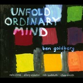 Ben Goldberg (Clarinet): Unfold Ordinary Mind [Digipak]