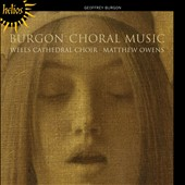 Geoffrey Burgon: Choral Music / Wells Cathedral Choir, Matthew Owens