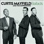 Curtis Mayfield & the Impressions/The Impressions: Ballads *