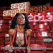 Various Artists: Ragga Ragga Ragga! 2013 [PA]