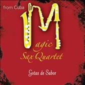 Magic Sax Quartet: Gotas De Sabor