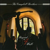 The Campbell Brothers: Beyond the 4 Walls