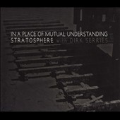 Dirk Serries/Stratosphere: In a Place of Mutual Understanding [Digipak]