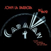John La Barbera Big Band/John La Barbera: Caravan [Digipak]