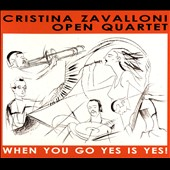 Cristina Zavalloni/Cristina Zavalloni Open Quartet: When You Go Yes Is Yes! [Digipak] *