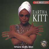 Eartha Kitt: The Best of Eartha Kitt: Where is My Man?