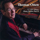 H. Leslie Adams (b.1932): Piano Etudes, Part II / Thomas Otten, piano