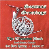 Seasons Greetings - Familiar and less familier music for Christmas / The Allentown Band (Our Band Heritage, Vol. 17)