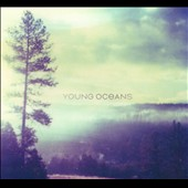 Young Oceans: Young Oceans [Digipak]