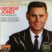 George Jones: Walk Through This World with Me [Gusto]