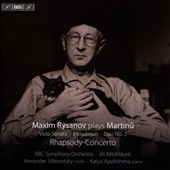 Martinu: Rhapsody-Concerto; Three Madrigals; Duo no 2; Sonata for viola & piano / Maxim Rysanov, viola; Alexander Sitkovetsky, violin