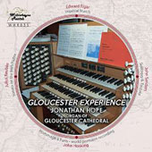 Gloucester Experience - Elgar: Imperial March; Reubke: Sonata on the 94th Psalm; John Sanders: Soliloquy & Toccata; John Hosking: Hommage a Paris / Jonathan Hope, organ