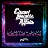Crown Heights Affair: Dreaming a Dream: The Best of Crown Heights Affair