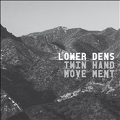 Lower Dens: Twin-Hand Movement [Digipak]