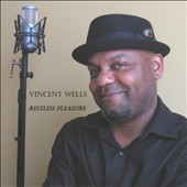 Vincent Wells: Restless Pleasure