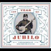 Joe Bussard: The Year of Jubilo: 78-rpm Recordings of Songs from the Civil War [Digipak] *