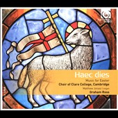 Haec Dies (This day) - Music for Easter: Works by Various Composers / Matthew Jorysz, organ; Choir of Clare College, Cambridge, Graham Ross
