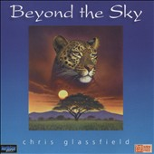 Chris Glassfield: Beyond the Sky *