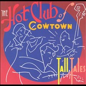 The Hot Club of Cowtown: Tall Tales