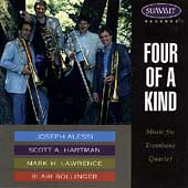 Four of a Kind - Music for Trombone Quartet / Alessi, et al