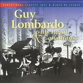 Guy Lombardo: Guy Lombardo & His Royal Canadians [Sensation]