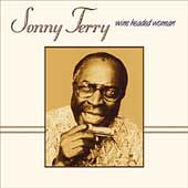 Sonny Terry: Wine Headed Woman