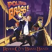 Polished Brass / River City Brass Band