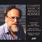 Chamber Music of Arnold Rosner Vol 3