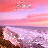 Dan Gibson: Pachelbel: Forever by the Sea
