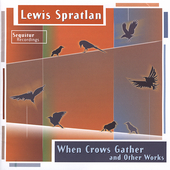 Spratlan: When Crows Gather, etc / Hostetter, Sequitur