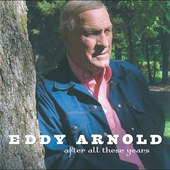 Eddy Arnold: After All These Years
