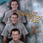 The Kingston Trio: Spirit of America