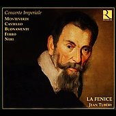 Concerto Imperiale - Monteverdi, etc  / Tub&#233;ry, La Fenice