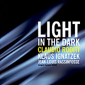 Claudio Roditi/Jean-Louis/Klaus Ignatzek: Light in the Dark