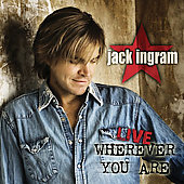 Jack Ingram: Live Wherever You Are